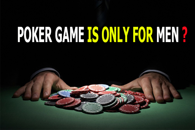 Poker game is only for men