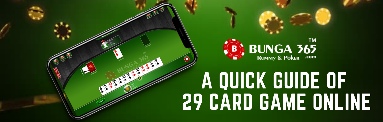 Quick guide of 29 rummy card game online - Bunga365