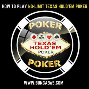 HOW TO PLAY NO-LIMIT HOLD'EM POKER
