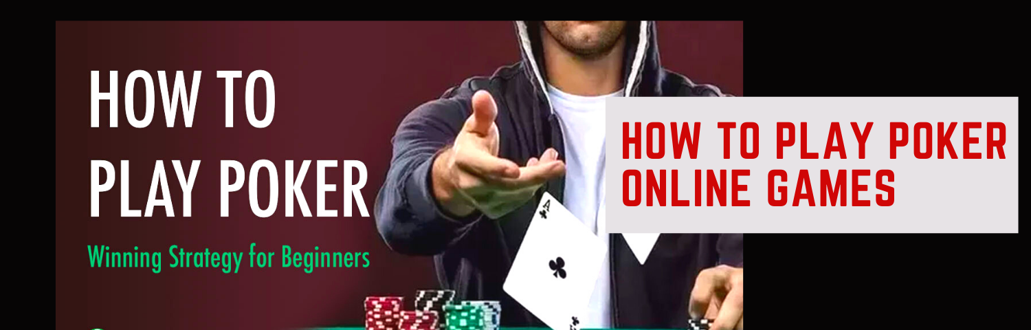 HowTo Play Poker Online Games