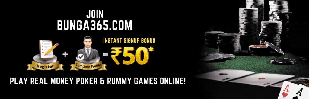 Poker-Rummy Instant Signup Bonus - Bunga365